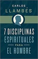 7 Disciplinas Espirituales Para El Hombre (Rústico) [Libro]