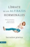 Librate de los altibajos hormonales (Rustica Blanda) [Libro]