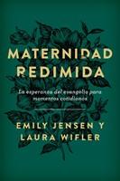 Maternidad Redimida (Tapa blanda) [Libro]