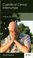 Cuando el cáncer interrumpe (Flexible Rústica) [libro de bolsillo]