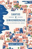 Santos y Sinvergüenzas en la historia de Jesús (Rustica) [Libro]
