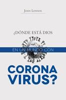 Donde esta Dios con un mundo de Coronavirus