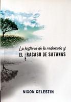 La Historia de la Redención y el Fracaso de Satanás