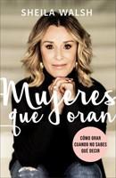 Mujeres que Oran (Rústica) [Libro]