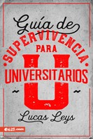 Guía de Supervivencia para Universitarios (Rústica) [Libro]