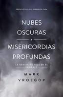 Nubes Oscuras, Misericordias Profundas