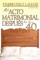 ACTO MATRIMONIAL DESPUES DE LOS 40 (Rústica) [Libro]