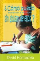 Como Puedo Disciplinar A Mis Hijos Sin Abusar de Ellos  (Bolsillo)