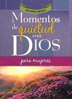 Momentos de quietud con Dios para mujeres [Libro]