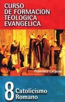 Catolicismo Romano - Tomo 8