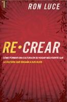 RE CREAR COMO FORMAR UNA CULTURA EN SUS HIJOS (Rústica) [Libro]