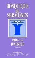 BOSQUEJOS DE SERMONES JUVENTUD [Libro]