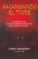 AMANSANDO EL TIGRE BOLSILLO [Libro]