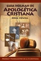 Guía Holman de Apologética Cristiana [Libro]