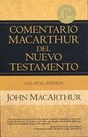 Comentario Macarthur del N.T. Gálatas, Efesios