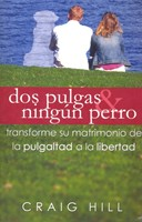DOS PULGAS Y NINGUN PERRO