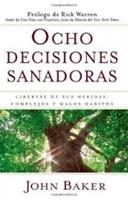 OCHO DECISIONES SANADORAS [Libro]