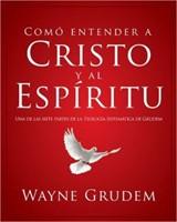 COMO ENTENDER A CRISTO Y EL ESPIRITU (rústica) [Libro]