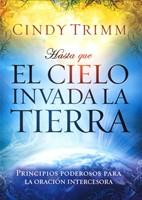 HASTA QUE EL CIELO INVADA LA TIERRA (Rústica) [Libro]