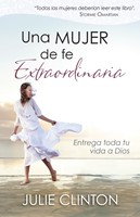 MUJER DE FE EXTRAORDINARIA (Rústica) [Libro]