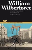 WILBERFORCE WILLIAM LUCHA POR LA ABOLICION DE LA ESCLAVITUD (Rústico) [Libro]