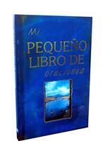 MI PEQUEÑO LIBRO DE ORACIONES [libro de bolsillo]