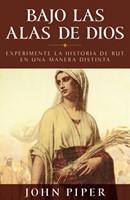 BAJO LAS ALAS DE DIOS (Tapa rústica suave) [Libro]