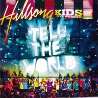 Thell the world Hillsong Kids
