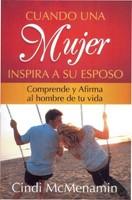 Cuando una mujer inspira a su esposo [Libro]