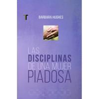 DISCIPLINAS DE UNA MUJER PIADOSA (Rústica) [Libro]
