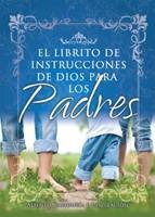 El Librito de Instrucciones de Dios para los Padres (Rústica) [Libro Bolsillo]