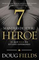 Siete maneras de ser su Héroe (Rustica Blanda) [Libro]
