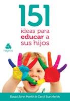 151 IDEAS PARA EDUCAR A SUS HIJOS