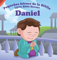 DANIEL PEQUEÑOS HEROES DE LA BIBLIA
