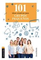 101 ideas creativas para grupos pequeños