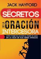 SECRETOS DE LA ORACION INTERCESORA (Rústica)