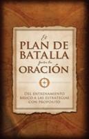 PLAN DE BATALLA PARA LA ORACION (Rústica)