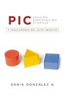 PIC PASION INNOVACION Y CORAJE (Rustica Blanda) [Libro]