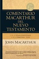 Comentario Macarthur del N.T. 1y2 Tesalonicenses 1y2 Timoteo Tito