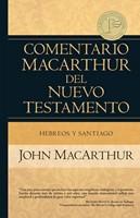 Comentario Macarthur del N.T. Hebreos y Santiago