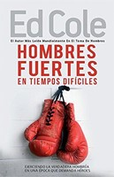 HOMBRES FUERTES EN TIEMPOS DIFICILES (rústica)