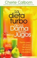 DIETA TURBO DE LA DAMA DE LOS JUGOS (rústica) [Libro]