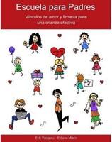 ESCUELA PARA PADRES VINCULOS DE AMOR (Rústica) [Libro]
