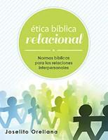 Ética bíblica relacional [Libro]