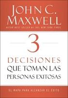 3 Decisiones que toman las personas Exitosas [Libro]