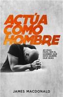 ACTUA COMO HOMBRE (Rústica ) [Libro]