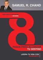 8 PASOS PARA ALCANZAR TU DESTINO (Rústica) [Libro]