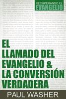 Llamado del Evangelio y la conversión verdadera (Tapa rústica ) [Libro]