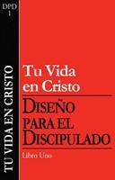 TU VIDA EN CRISTO DISCIPULADO 1