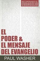El Poder y el Mensaje del Evangelio (Rústica ) [Libro]
